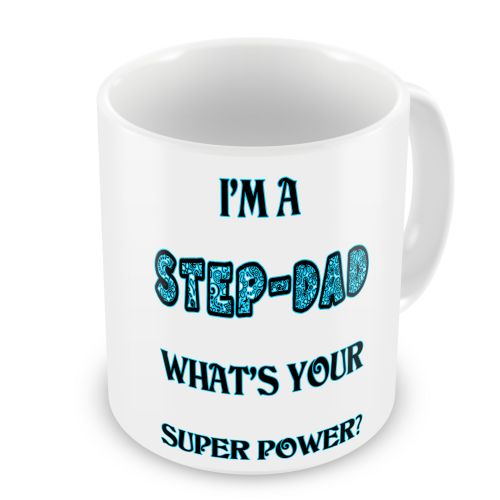 I'm A Step-Dad What Is Your Super Power? Novelty Gift Mug